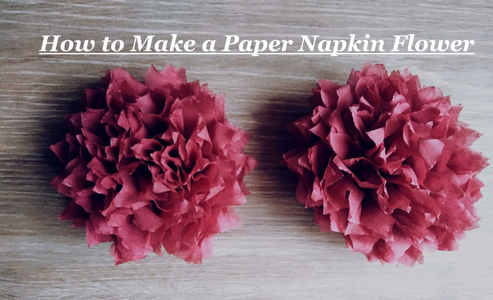 How to Make a Paper Napkin Flower-JandP-DIY
